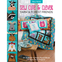 Additional Images for Sew Cute & Clever Farm & Forest Friends