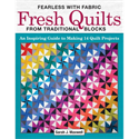 Additional Images for Fearless with Fabric Fresh Quilts from Traditional Blocks