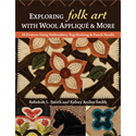 Exploring Folk Art with Wool Applique' & More