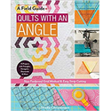 Additional Images for A Field Guide Quilts with an Angle*