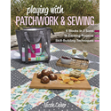 Playing with Patchwork & Sewing - FEBRUARY 2020
