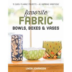 Favorite Fabric Bowls, Boxes & Vases*