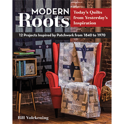 Modern Roots Today's Quilts from Yesterday's Inspiration*