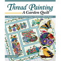 Additional Images for Thread Painting - A Garden Quilt+