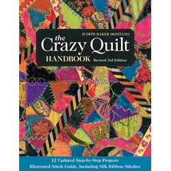 The Crazy Quilt Handbook - 3rd Edition*