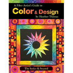 A Fiber Artist's Guide to Color & Design The basics & beyond