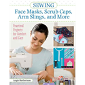 Additional Images for Sewing Face Masks, Scrub Caps, Arm Slings, and More