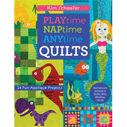 Playtime, Naptime, Anytime Quilts*
