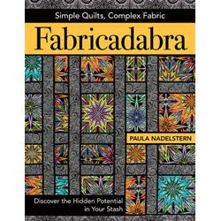 Fabricadabra Simple Quilts, Complex Fabrics*