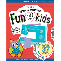 The Best of Sewing Machine Fun for Kids - 2nd Edition+