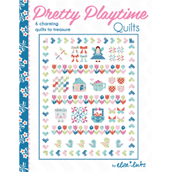 Pretty Playtime Quilts - 6 Charming Quilts to Treasure
