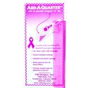 "6"" - Add-A-Quarter - Breast Cancer Awareness Pink Plus"