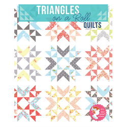Triangles on a Roll Quilts Book - AUGUST 2019