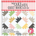 The Cake Mix Quilt Book: Volume One - SEPTEMBER 2017